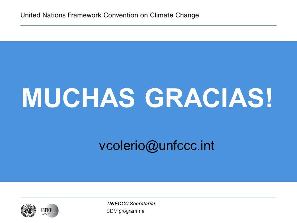 UNFCCC Secretariat SDM programme MUCHAS GRACIAS! vcolerio@unfccc.int