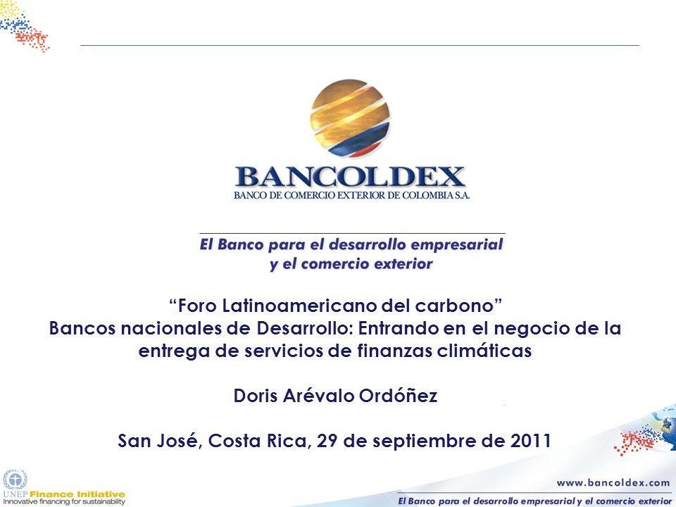 Foro Latinoamericano del carbono Bancos nacionales de Desarrollo: Entrando en el negocio de la entrega de servicios de finanzas climáticas Doris Aréva