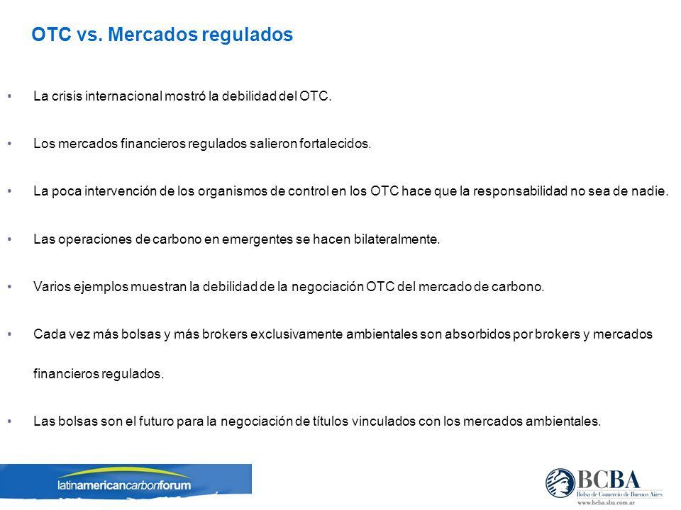 La crisis internacional mostró la debilidad del OTC. Los mercados financieros regulados salieron fortalecidos. La poca intervención de los organismos