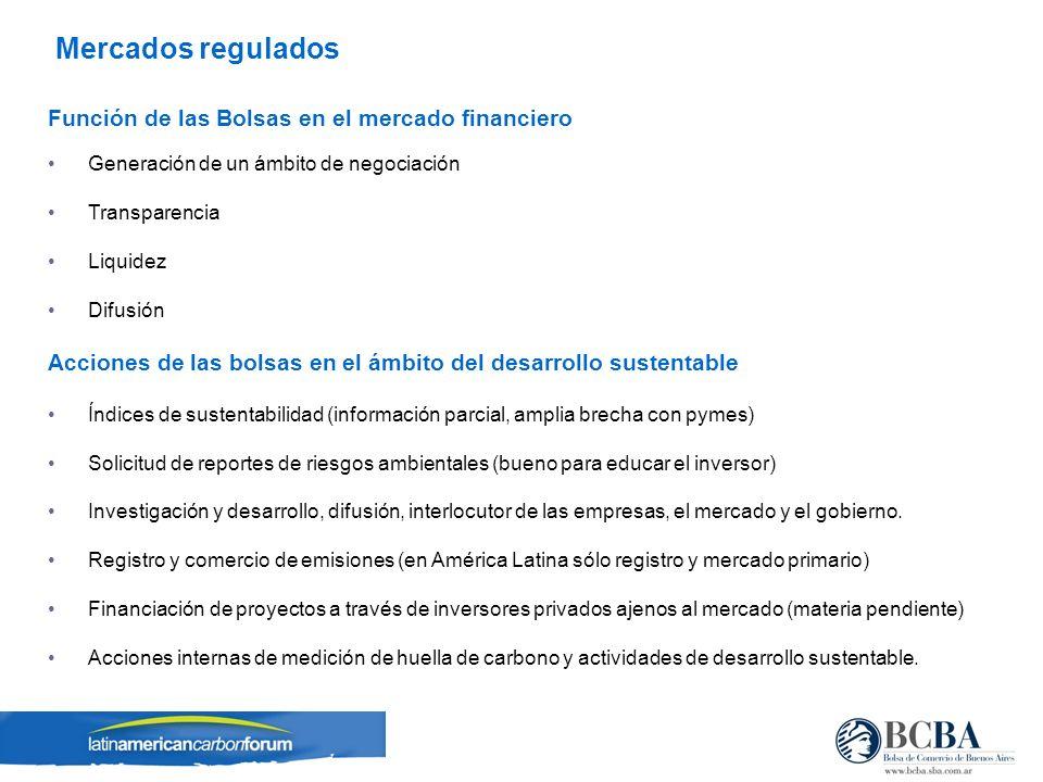 Función de las Bolsas en el mercado financiero Generación de un ámbito de negociación Transparencia Liquidez Difusión Acciones de las bolsas en el ámb