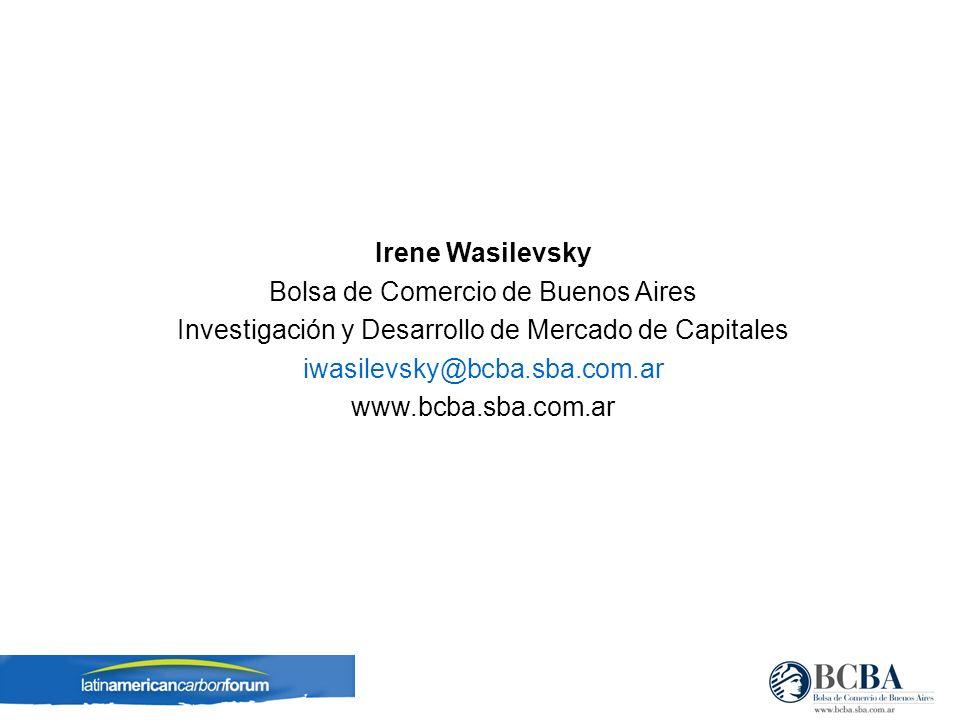 Irene Wasilevsky Bolsa de Comercio de Buenos Aires Investigación y Desarrollo de Mercado de Capitales iwasilevsky@bcba.sba.com.ar www.bcba.sba.com.ar