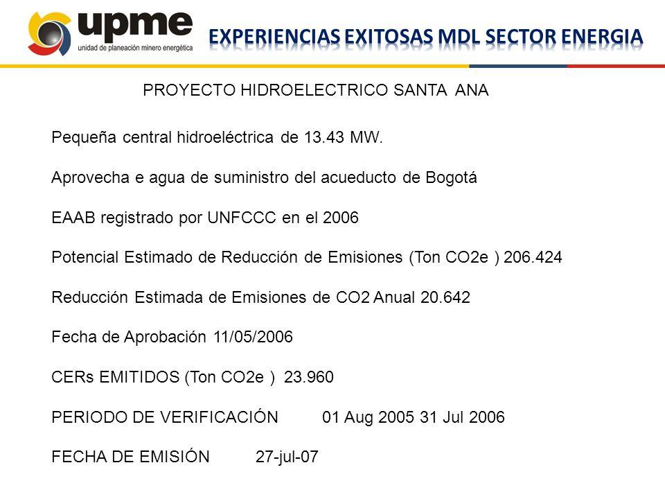PROYECTO HIDROELECTRICO SANTA ANA Pequeña central hidroeléctrica de 13.43 MW. Aprovecha e agua de suministro del acueducto de Bogotá EAAB registrado p