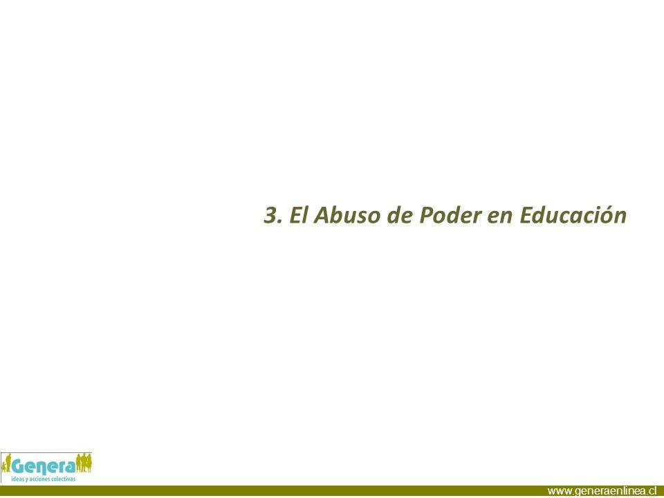 www.generaenlinea.cl 3. El Abuso de Poder en Educación