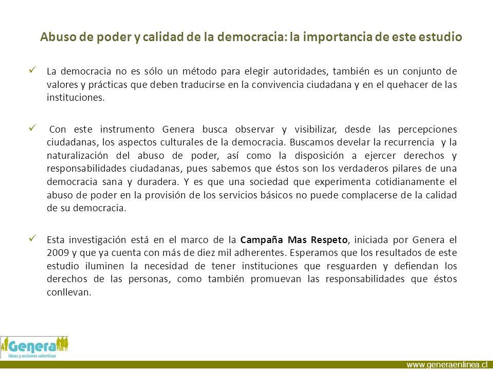 www.generaenlinea.cl Abuso de poder y calidad de la democracia: la importancia de este estudio La democracia no es sólo un método para elegir autorida