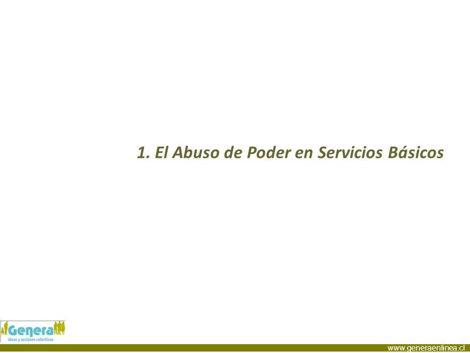 www.generaenlinea.cl 1. El Abuso de Poder en Servicios Básicos