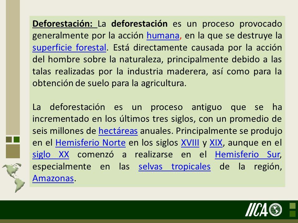 Deforestación: La deforestación es un proceso provocado generalmente por la acción humana, en la que se destruye la superficie forestal. Está directam