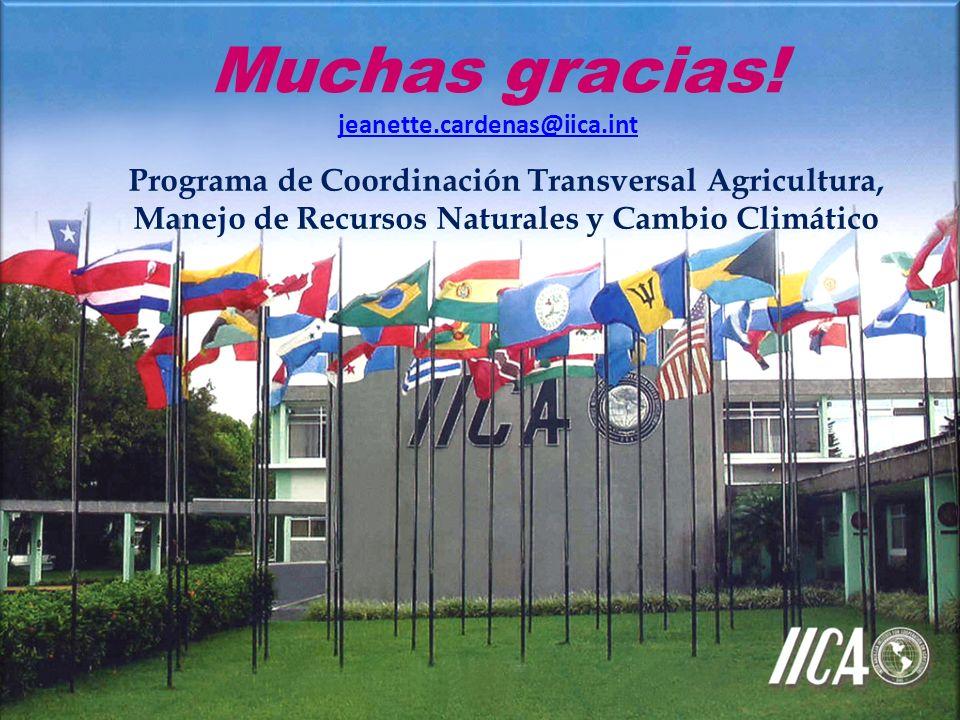Muchas gracias! jeanette.cardenas@iica.int Programa de Coordinación Transversal Agricultura, Manejo de Recursos Naturales y Cambio Climático