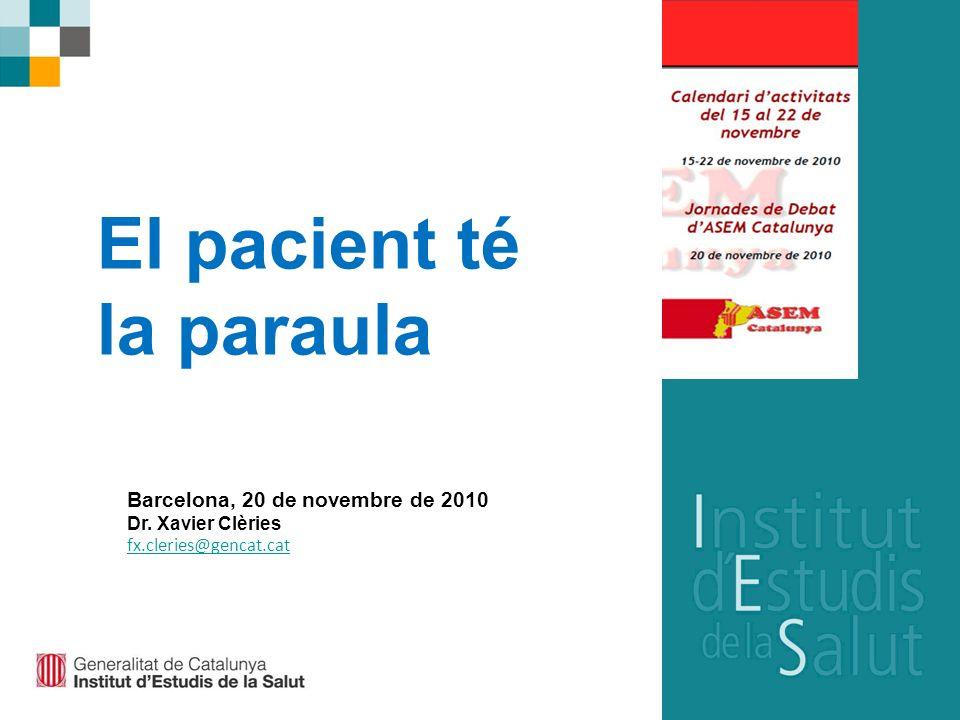 Barcelona, 20 de novembre de 2010 Dr. Xavier Clèries fx.cleries@gencat.cat El pacient té la paraula
