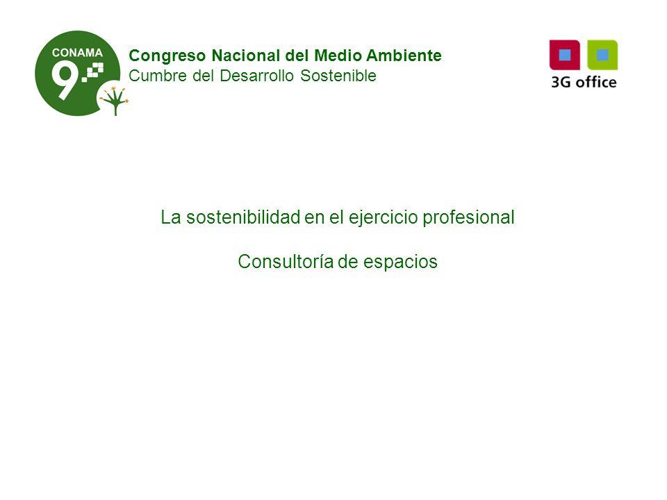 Congreso Nacional del Medio Ambiente Cumbre del Desarrollo Sostenible La sostenibilidad en el ejercicio profesional Consultoría de espacios