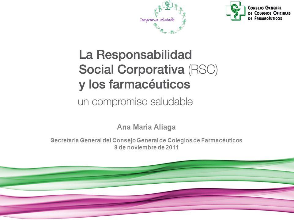 Ana María Aliaga Secretaria General del Consejo General de Colegios de Farmacéuticos 8 de noviembre de 2011
