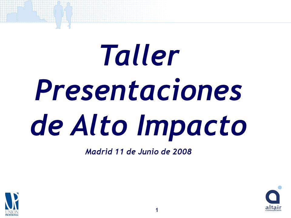 1 Taller Presentaciones de Alto Impacto Madrid 11 de Junio de 2008