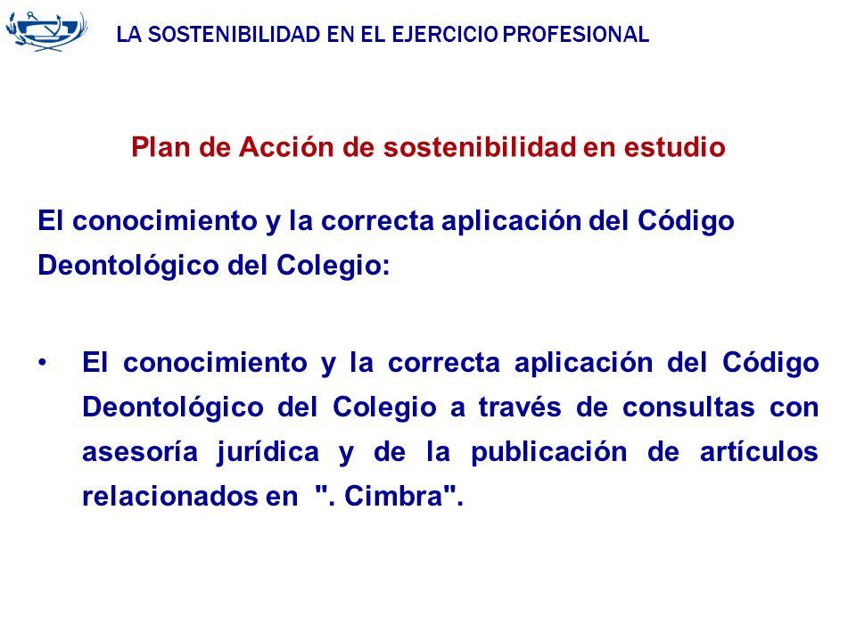 LA SOSTENIBILIDAD EN EL EJERCICIO PROFESIONAL ACUERDO DE LA INGENIERÍA 29/06/2007 Plan de Acción de sostenibilidad en estudio El conocimiento y la cor