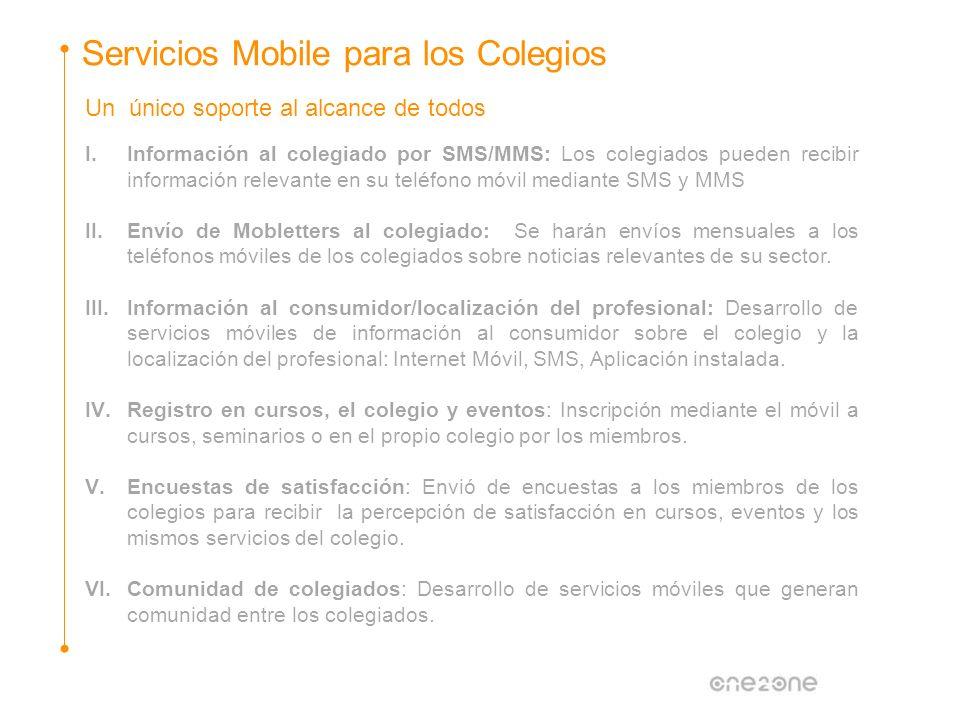 Un único soporte al alcance de todos Servicios Mobile para los Colegios I.Información al colegiado por SMS/MMS: Los colegiados pueden recibir informac