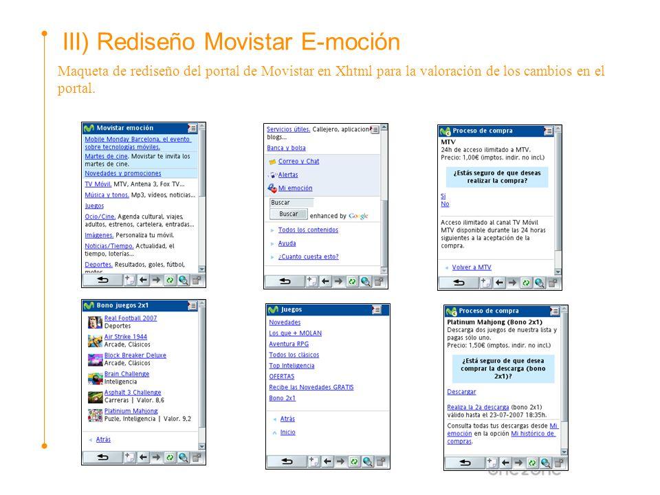 III) Rediseño Movistar E-moción Maqueta de rediseño del portal de Movistar en Xhtml para la valoración de los cambios en el portal.