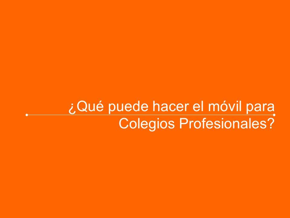 ¿Qué puede hacer el móvil para Colegios Profesionales?
