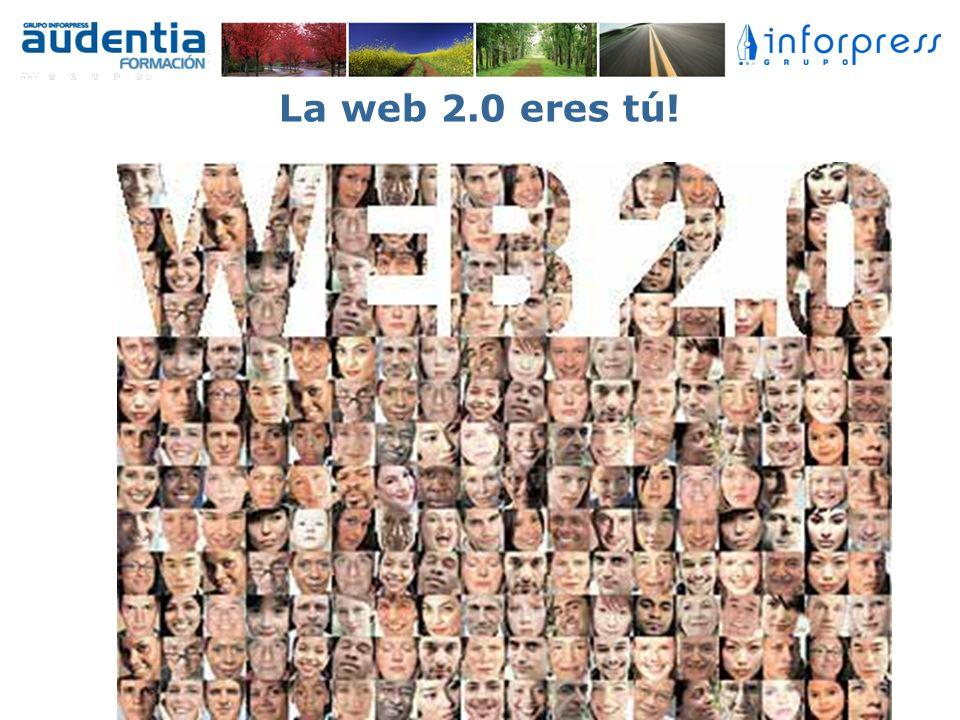 La web 2.0 eres tú!
