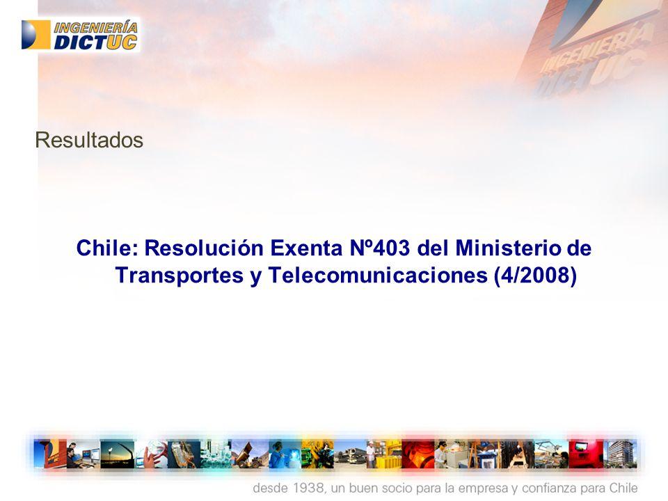 Chile: Resolución Exenta Nº403 del Ministerio de Transportes y Telecomunicaciones (4/2008) Resultados