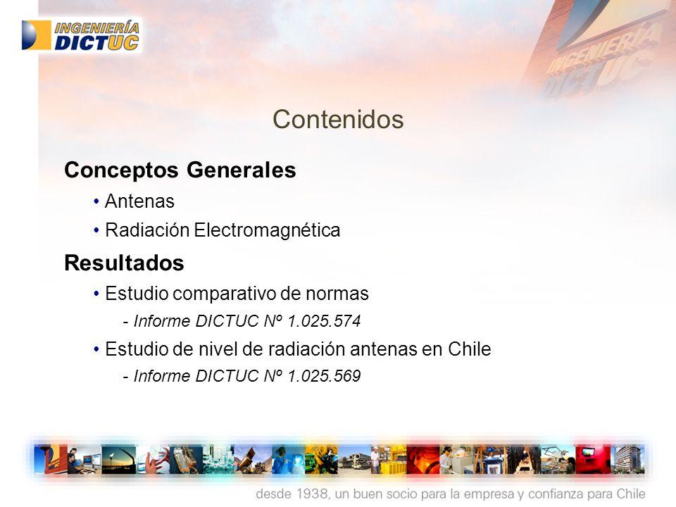 www.dictuc.cl ingenieria@dictuc.cl Contenidos Conceptos Generales Antenas Radiación Electromagnética Resultados Estudio comparativo de normas - Inform