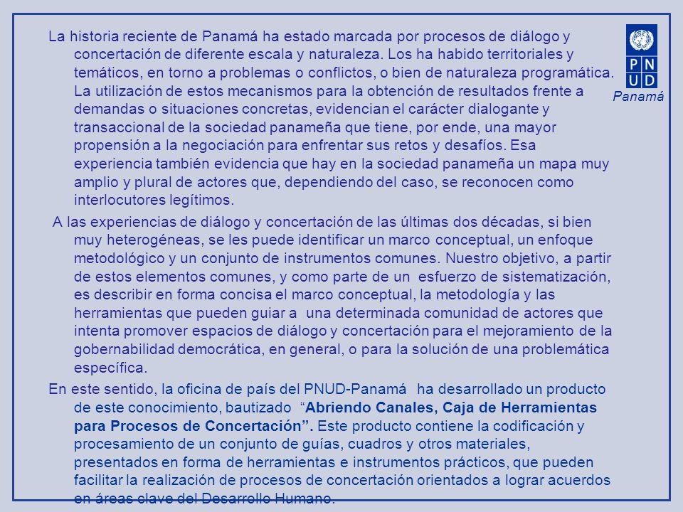 Panamá La historia reciente de Panamá ha estado marcada por procesos de diálogo y concertación de diferente escala y naturaleza. Los ha habido territo