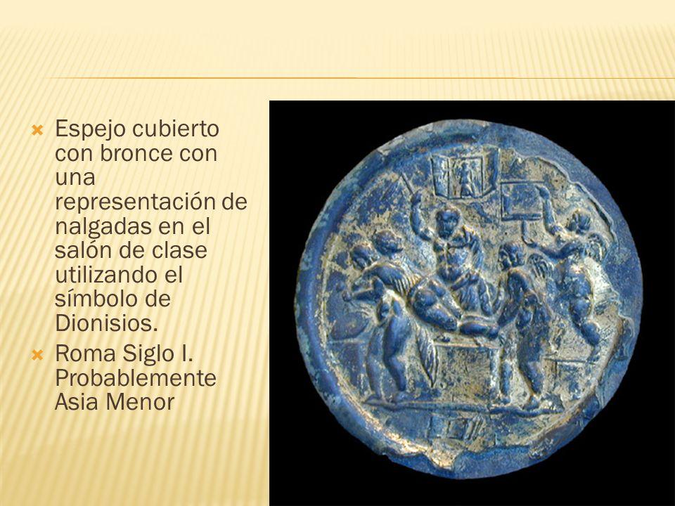 Espejo cubierto con bronce con una representación de nalgadas en el salón de clase utilizando el símbolo de Dionisios. Roma Siglo I. Probablemente Asi