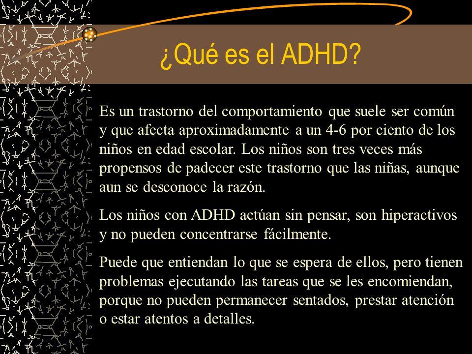 ¿Qué es el ADHD? Es un trastorno del comportamiento que suele ser común y que afecta aproximadamente a un 4-6 por ciento de los niños en edad escolar.