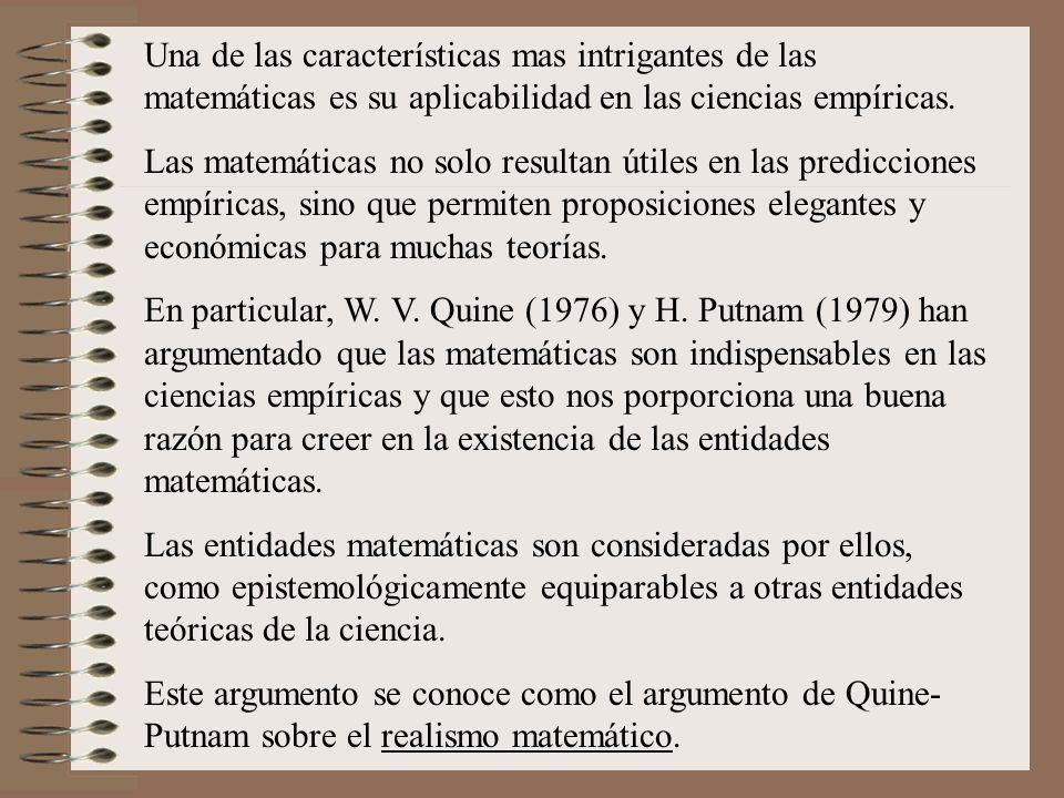 Una de las características mas intrigantes de las matemáticas es su aplicabilidad en las ciencias empíricas. Las matemáticas no solo resultan útiles e