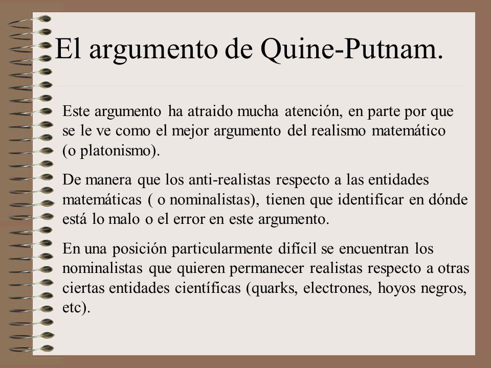 El argumento de Quine-Putnam. Este argumento ha atraido mucha atención, en parte por que se le ve como el mejor argumento del realismo matemático (o p
