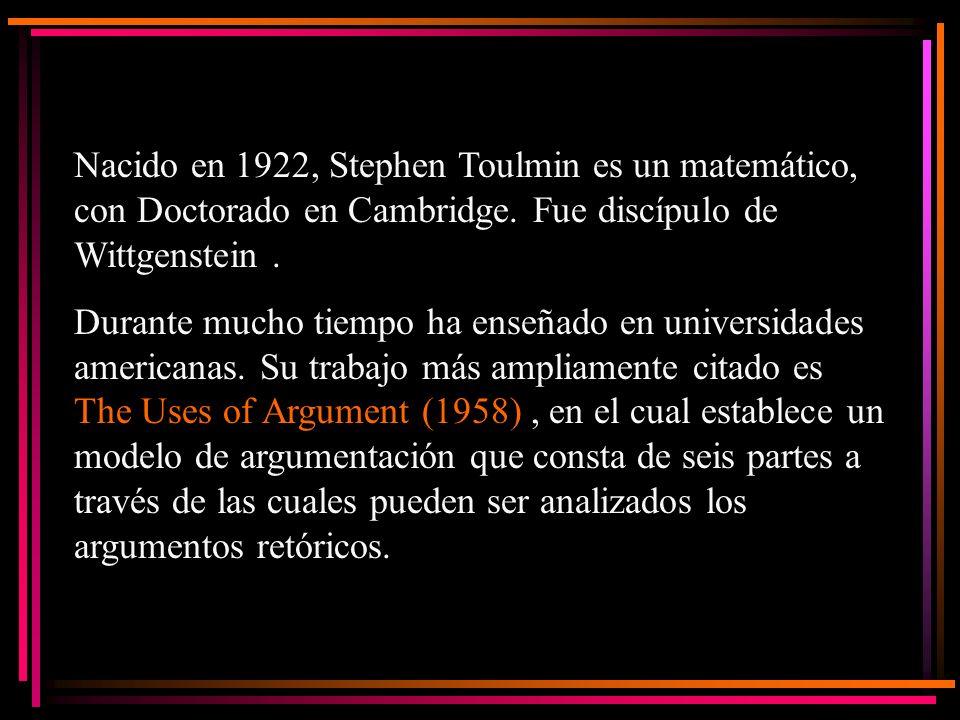 Nacido en 1922, Stephen Toulmin es un matemático, con Doctorado en Cambridge. Fue discípulo de Wittgenstein. Durante mucho tiempo ha enseñado en unive