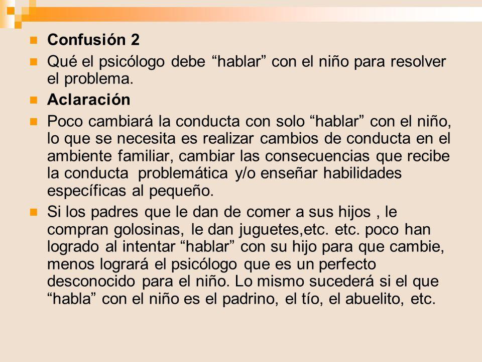 Confusión 13 Pensar que es adecuado llevar a los hijos a la consulta a la fuerza o con engaños.