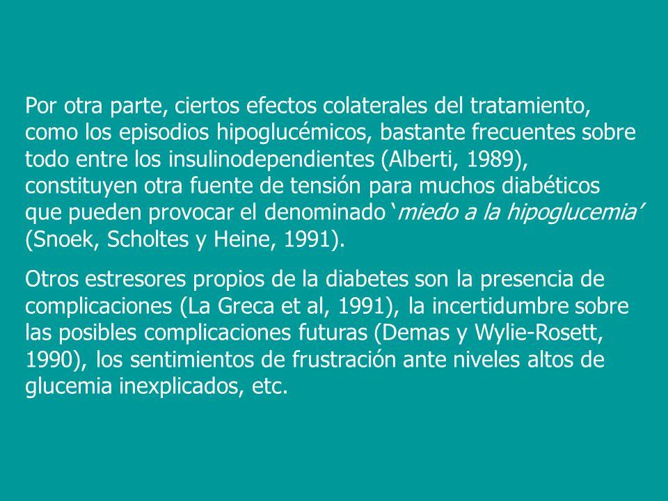 Por otra parte, ciertos efectos colaterales del tratamiento, como los episodios hipoglucémicos, bastante frecuentes sobre todo entre los insulinodepen