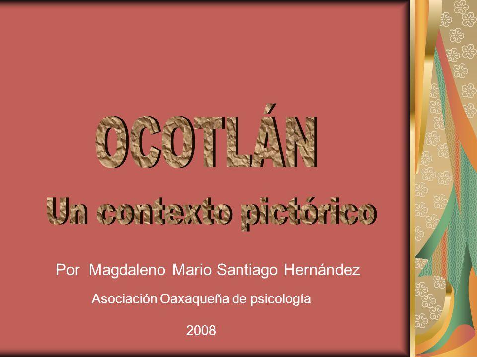 Por Magdaleno Mario Santiago Hernández Asociación Oaxaqueña de psicología 2008