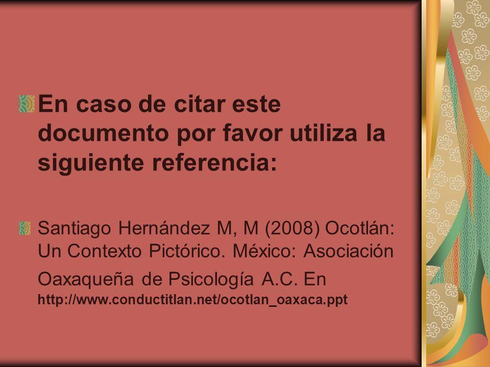 En caso de citar este documento por favor utiliza la siguiente referencia: Santiago Hernández M, M (2008) Ocotlán: Un Contexto Pictórico. México: Asoc