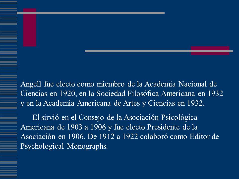 Angell fue electo como miembro de la Academia Nacional de Ciencias en 1920, en la Sociedad Filosófica Americana en 1932 y en la Academia Americana de
