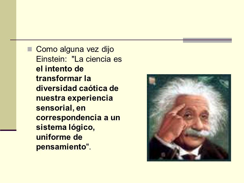 Como alguna vez dijo Einstein: