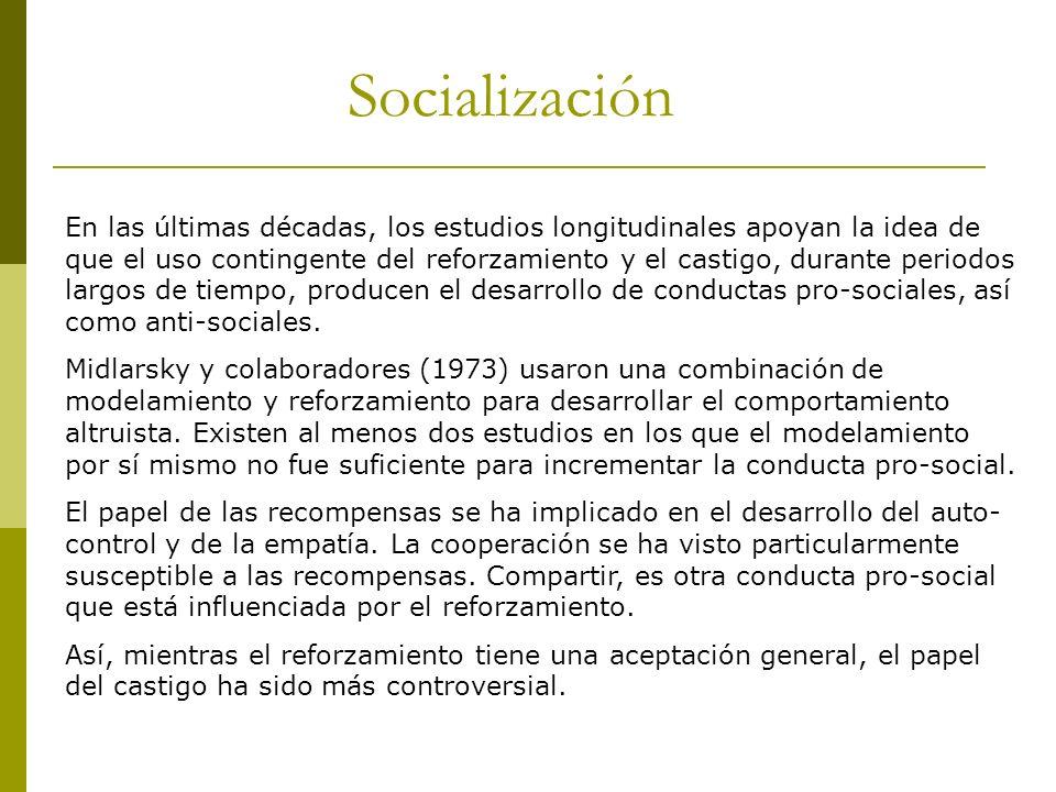 Socialización En las últimas décadas, los estudios longitudinales apoyan la idea de que el uso contingente del reforzamiento y el castigo, durante per
