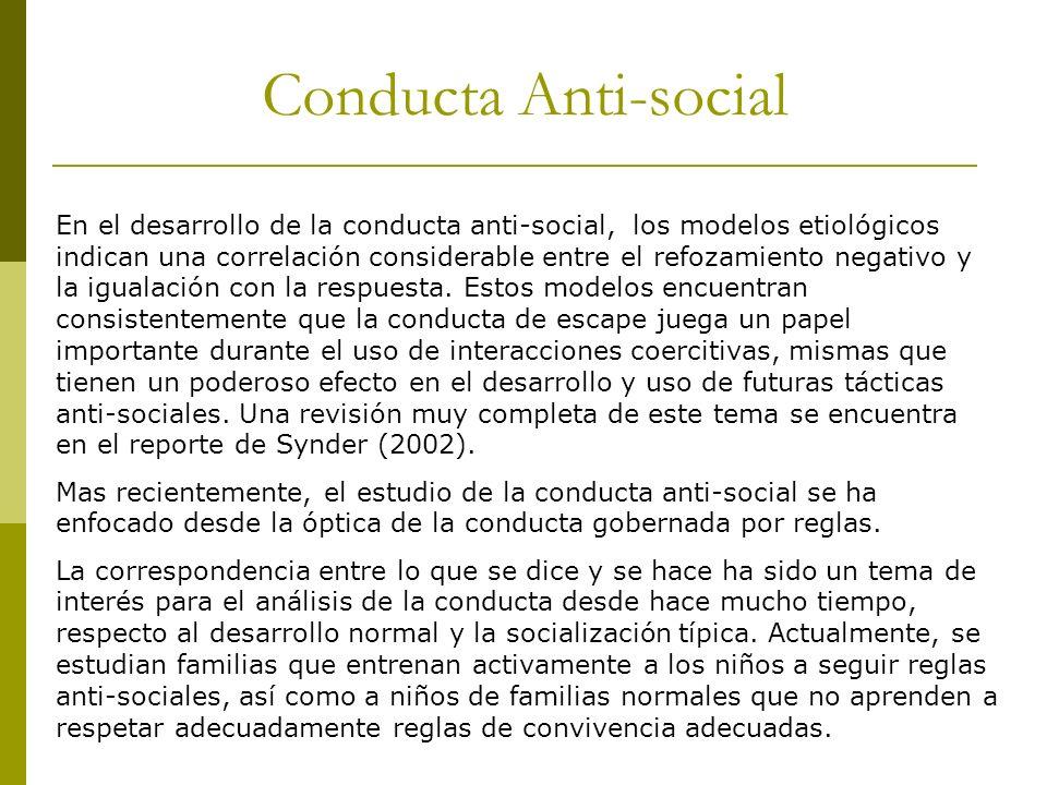 Conducta Anti-social En el desarrollo de la conducta anti-social, los modelos etiológicos indican una correlación considerable entre el refozamiento n
