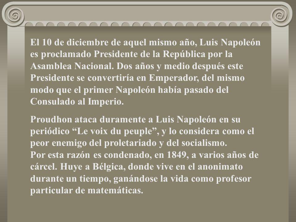 El 10 de diciembre de aquel mismo año, Luis Napoleón es proclamado Presidente de la República por la Asamblea Nacional. Dos años y medio después este