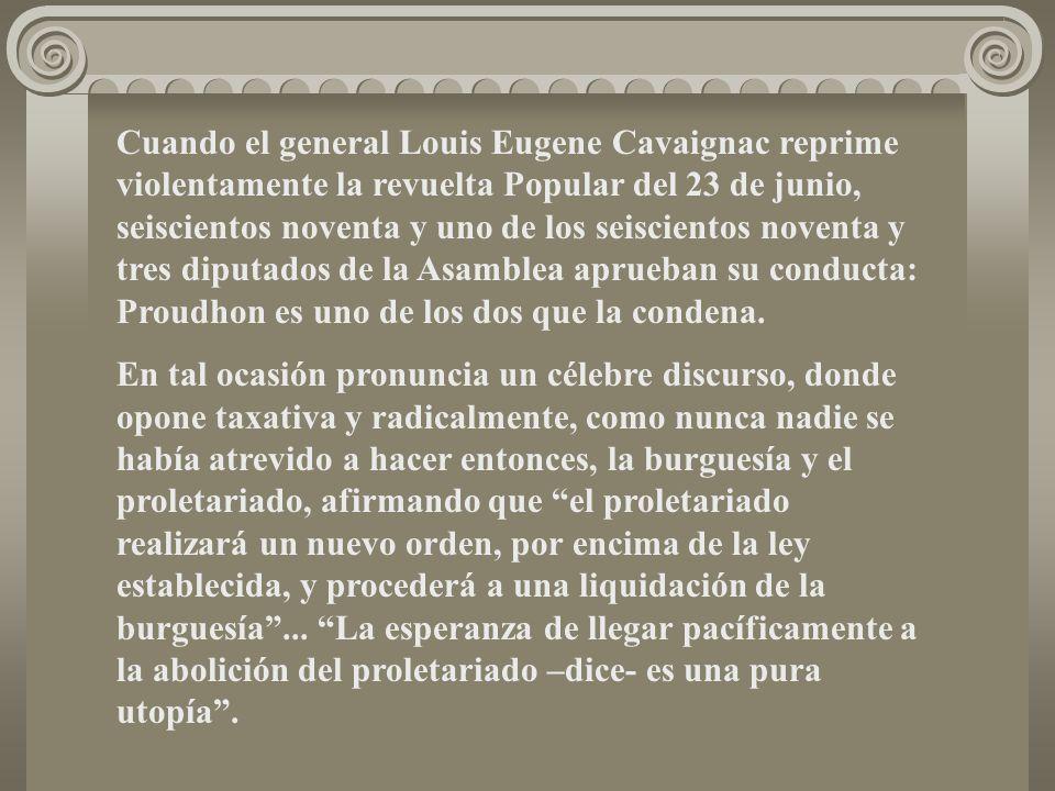 Cuando el general Louis Eugene Cavaignac reprime violentamente la revuelta Popular del 23 de junio, seiscientos noventa y uno de los seiscientos noven