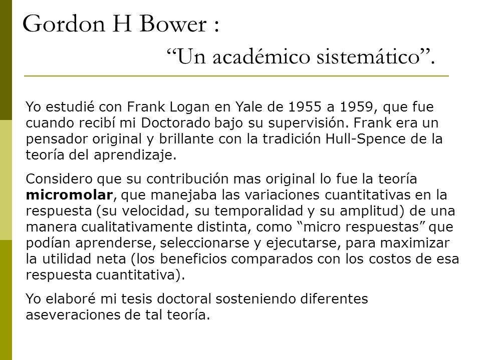 Gordon H Bower : Un académico sistemático.