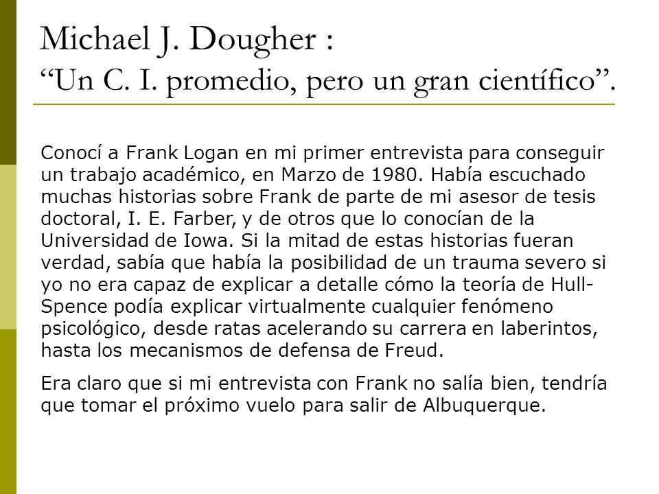 Michael J.Dougher : Un C. I. promedio, pero un gran científico.