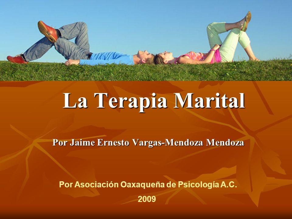 La Terapia Marital Por Jaime Ernesto Vargas-Mendoza Mendoza Por Asociación Oaxaqueña de Psicología A.C.