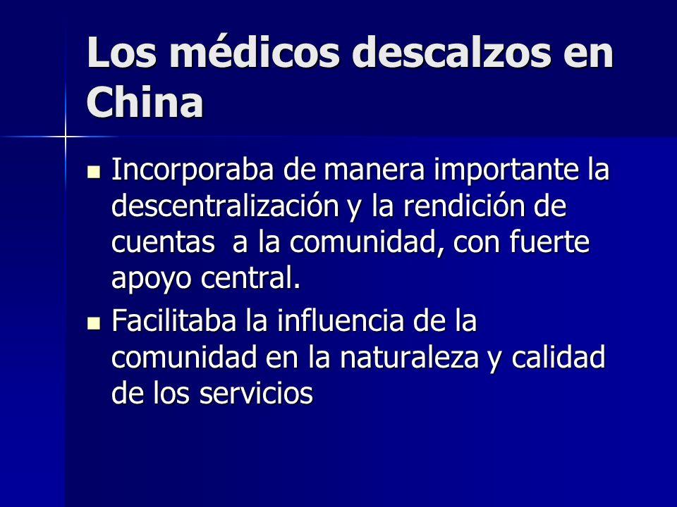 Los médicos descalzos en China Incorporaba de manera importante la descentralización y la rendición de cuentas a la comunidad, con fuerte apoyo centra