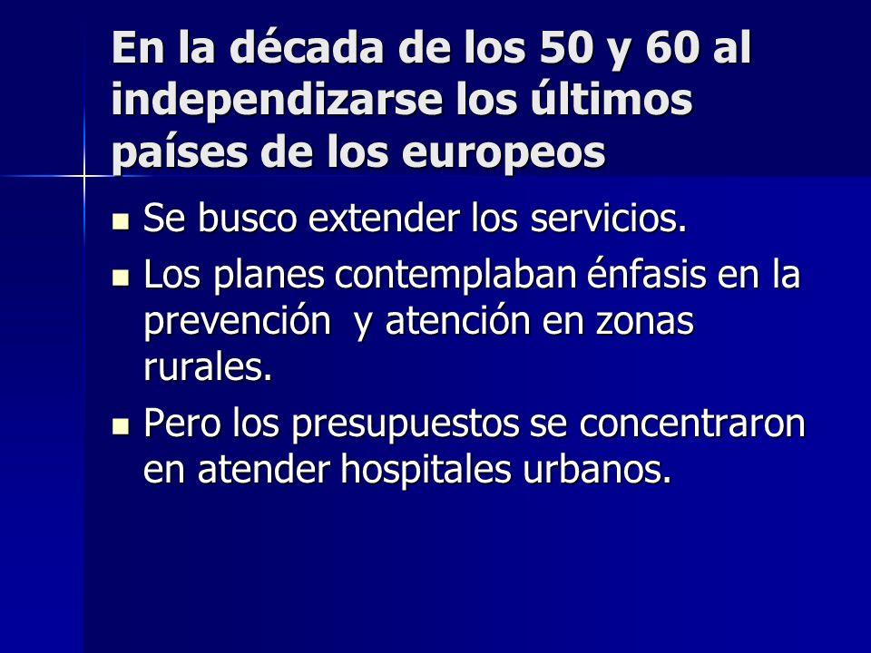 En la década de los 50 y 60 al independizarse los últimos países de los europeos Se busco extender los servicios. Se busco extender los servicios. Los