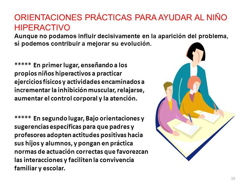 ***** En primer lugar, enseñando a los propios niños hiperactivos a practicar ejercicios físicos y actividades encaminados a incrementar la inhibición
