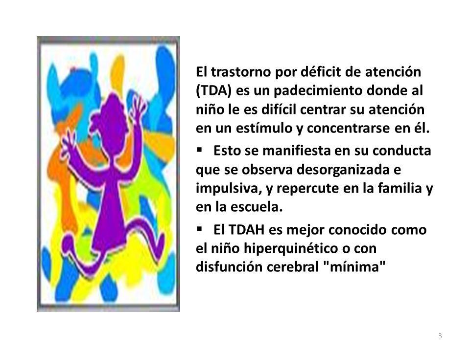 El trastorno por déficit de atención (TDA) es un padecimiento donde al niño le es difícil centrar su atención en un estímulo y concentrarse en él. Est