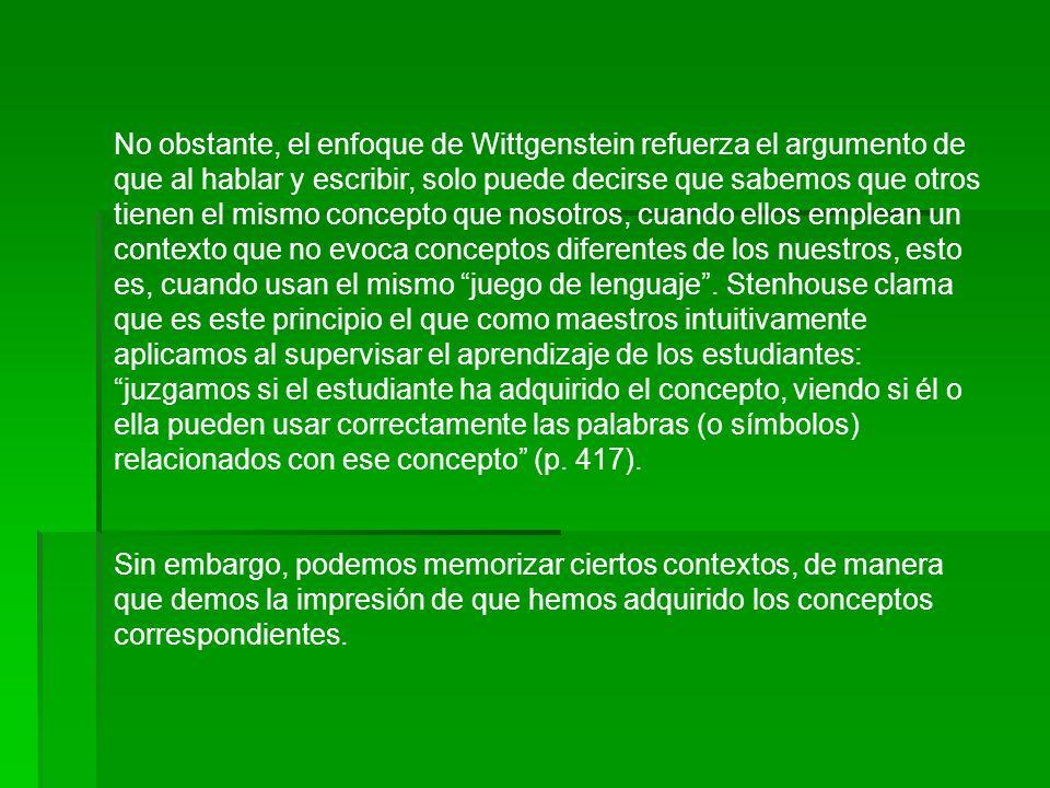 No obstante, el enfoque de Wittgenstein refuerza el argumento de que al hablar y escribir, solo puede decirse que sabemos que otros tienen el mismo co