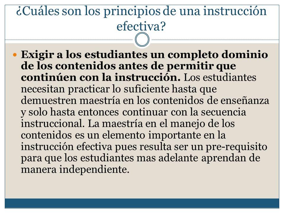 Exigir a los estudiantes un completo dominio de los contenidos antes de permitir que continúen con la instrucción.