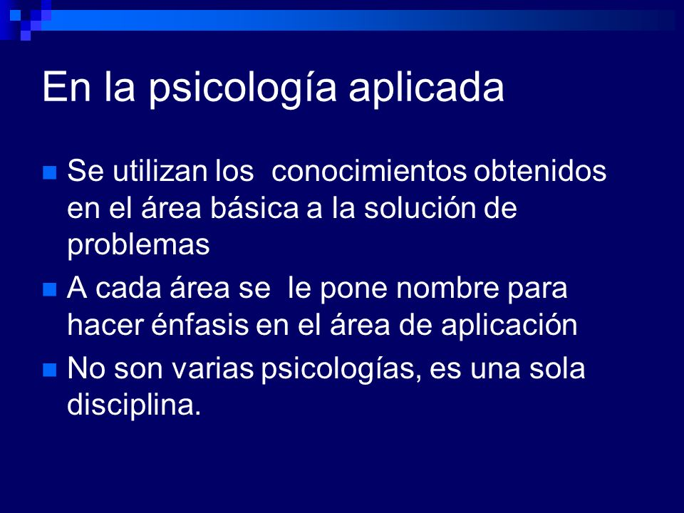 En la psicología aplicada Se utilizan los conocimientos obtenidos en el área básica a la solución de problemas A cada área se le pone nombre para hace