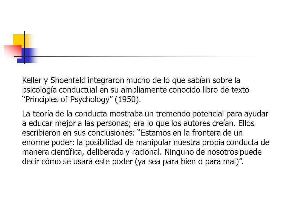 Keller y Shoenfeld integraron mucho de lo que sabían sobre la psicología conductual en su ampliamente conocido libro de texto Principles of Psychology