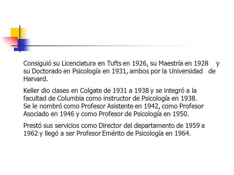 Consiguió su Licenciatura en Tufts en 1926, su Maestría en 1928 y su Doctorado en Psicología en 1931, ambos por la Universidad de Harvard. Keller dio